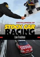 Encyclopedia of Stock Car Racing [2 volumes] ebook by Lew Freedman