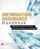 Information Assurance Handbook: Effective Computer Security and Risk Management Strategies ebook by Steven Hernandez, Corey Schou