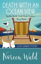 Death with an Ocean View ebook by Noreen Wald
