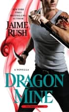 Dragon Mine ebook by Jaime Rush