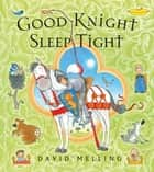 Good Knight Sleep Tight ebook by David Melling