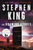 The Dark Tower II - The Drawing of the Three ebook by Stephen King