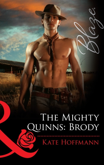 The Mighty Quinns: Brody (Mills & Boon Blaze) ebook by Kate Hoffmann