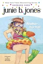 Junie B. Jones #26: Aloha-ha-ha! ebook by Barbara Park, Denise Brunkus