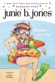 Junie B. Jones #26: Aloha-ha-ha! ebook by Barbara Park,Denise Brunkus