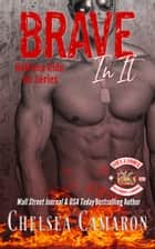 Brave in It - Hellions Motorcycle Club ebook by Chelsea Camaron