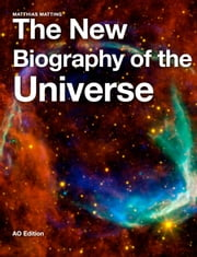 The New Biography of the Universe ebook by Matthias Matting