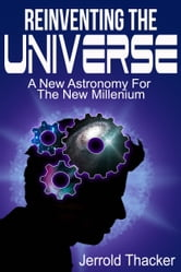 Reinventing the Universe ebook by Jerrold Thacker