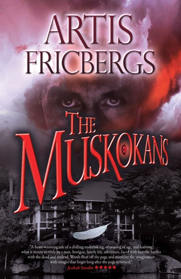 The Muskokans ebook by Artis Fricbergs