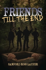 Friends till the End ebook by Sanford Ross Laufer