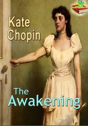 The Awakening: The 19th Century Bestseller Novel - (With Audiobook Link) ebook by Kate Chopin