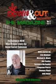 Down & Out: The Magazine Volume 1 Issue 1 ebook by Rick Ollerman,Reed Farrel Coleman,Eric Beetner,Michael A. Black,Jen Conley,Terrence McCauley,J. Kingston Pierce,Thomas Pluck