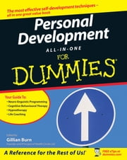 Personal Development All-In-One For Dummies ebook by Rhena Branch,Mike Bryant,Peter Mabbutt,Jeni Mumford,Romilla Ready,Rob Willson,Gillian Burn,Kate Burton