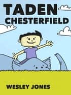Taden Chesterfield ebook by Wesley Jones