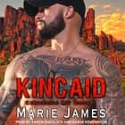 Kincaid - Cerberus MC Book 1 audiobook by Marie James, Aaron Shedlock, Kasha Kensington