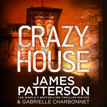 Crazy House audiobook by James Patterson