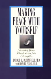 Making Peace with Yourself ebook by Harold Bloomfield, M.D.