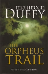 The Orpheus Trail ebook by Maureen Duffy