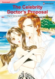 The Celebrity Doctor's Proposal (Harlequin Comics) - Harlequin Comics ebook by Sarah Morgan,Masami Hoshino