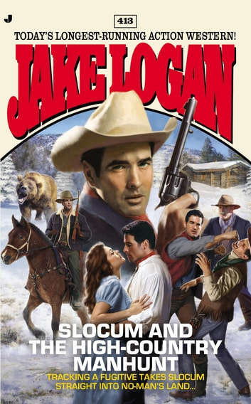 Slocum 413 - Slocum and the High-Country Manhunt ebook by Jake Logan