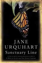 Sanctuary Line ebook by Jane Urquhart
