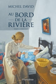 Au bord de la rivière T4 - Constant ebook by Michel David