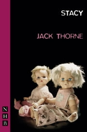 Stacy (NHB Modern Plays) ebook by Jack Thorne