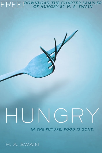 Hungry, Free Chapter Sampler ebook by H. A. Swain