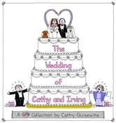 The Wedding of Cathy and Irving: A Cathy Collection - A Cathy Collection ebook by Cathy Guisewite