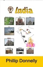 India: All the parts other travel books leave out ebook by Phillip Donnelly