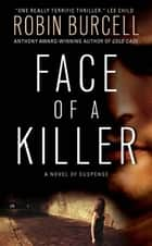 Face of a Killer ebook by Robin Burcell