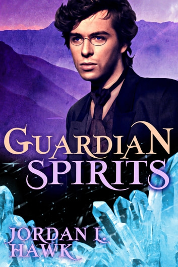 Guardian Spirits ebook by Jordan L. Hawk