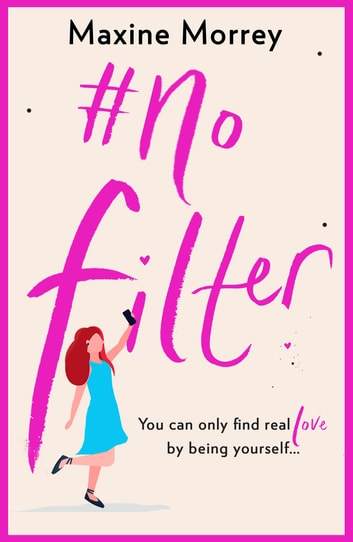 #No Filter - A fun, heartwarming romantic comedy for 2019 ebook by Maxine Morrey