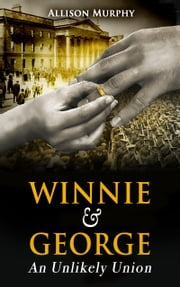 Winnie and George: An Unlikely Union ebook by Kobo.Web.Store.Products.Fields.ContributorFieldViewModel