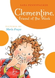 Clementine, Friend of the Week ebook by Sara Pennypacker,Marla Frazee