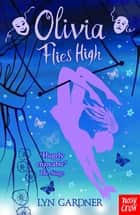 Olivia Flies High ebook by Lyn Gardner