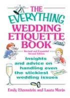 The Everything Wedding Etiquette Book ebook by Emily Ehrenstein,Laura Morin,Leah Furman,Elina Furman