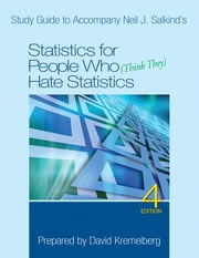 Study Guide to Accompany Neil J. Salkind's Statistics for People Who (Think They) Hate Statistics, 4th Edition ebook by Dr. Neil J. Salkind