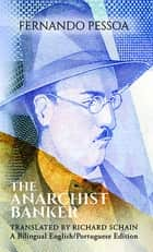 Anarchist Banker ebook by Fernando Pessoa, Schain Richard