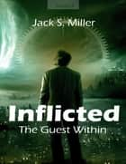 Inflicted - The Guest Within ebook by Jack Miller
