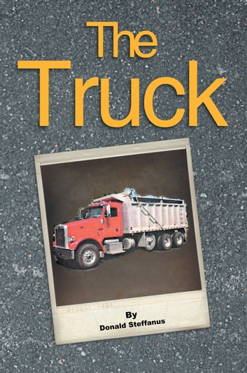 The Truck ebook by Donald Steffanus