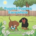 Puppies Puppies Everywhere ebook by Marsha Huff