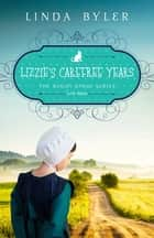 Lizzie's Carefree Years - The Buggy Spoke Series, Book 3 ebook by Linda Byler