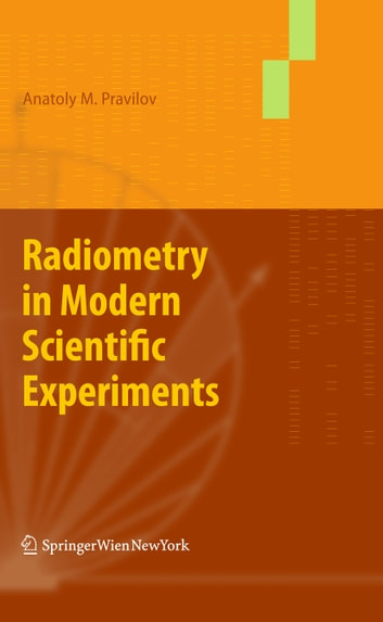 Radiometry in Modern Scientific Experiments ebook by Pravilov Anatoly