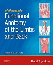 Hollinshead's Functional Anatomy of the Limbs and Back ebook by David B. Jenkins