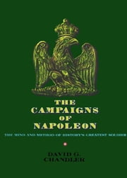 The Campaigns of Napoleon ebook by David G. Chandler