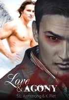Love & Agony ebook by S.L. Armstrong, K. Piet