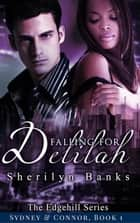 Falling for Delilah: Sydney & Connor, Book #1 - The Edgehill Series ebook by Sherilyn Banks