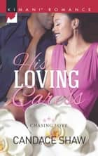 His Loving Caress ebook by Candace Shaw