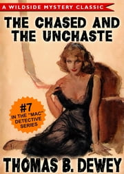 Mac Detective Series 07: The Case of the Chased and the Unchaste ebook by Thomas B. Dewey